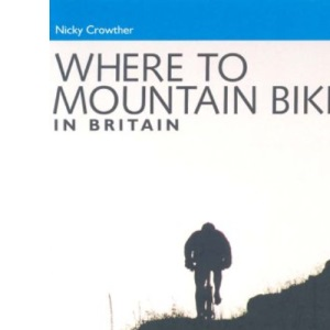 Where to Mountain Bike in Britain