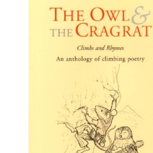 The Owl and the Cragrat: An Anthology of Climbing Poetry