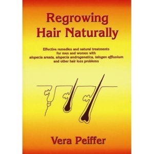 Regrowing Hair Naturally: Effective Remedies and Natural Treatments for Men and Women with Alopecia, ... Telogen Effluvium and Other Hair Loss ... Effluvium and Other Hair Loss Problems