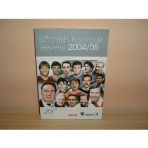 The Scottish Football Review 2004 - 05: The Official Handbook of Scottish Football