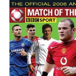 The Match of the Day Football Annual 2006: The World's 100 Top Players Revealed