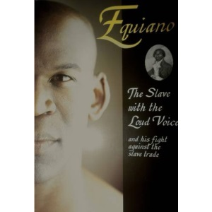 Equiano: The Slave with the Loud Voice