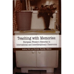 Teaching with Memories: European Women's Histories in International and Interdisciplinary Classrooms