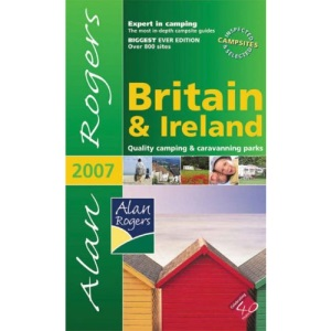 Alan Rogers Britain and Ireland 2007: Quality Camping and Caravanning Parks (Alan Rogers Guides)