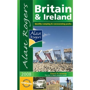 Alan Rogers Britain and Ireland 2008: Quality Camping and Caravanning Parks (Alan Rogers Guides)