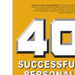 40 Successful Personal Statements: For UCAS Application