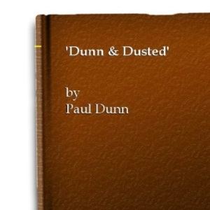Dunn and Dusted: Diaries and Memories of North Yorkshire Farmer Paul Dunn