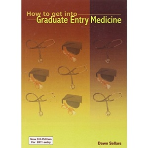 How to Get into Graduate Entry Medicine (6th Edition)