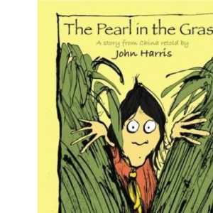 The Pearl in the Grass: A Story from China
