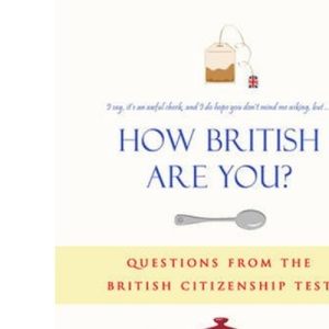 How British are You?: Questions from the Citizenship Test - A Quiz Book for the Nation
