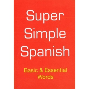 Super Simple Spanish: Basic and Essential Words