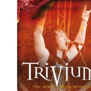 Trivium: The Mark of Perseverance