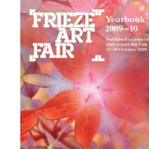 Frieze Art Fair Yearbook 2009-10