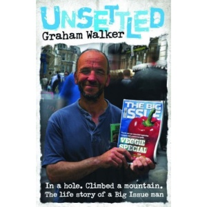 Unsettled: In a Hole. Climbed a Mountain. The Life of a Big Issue Man