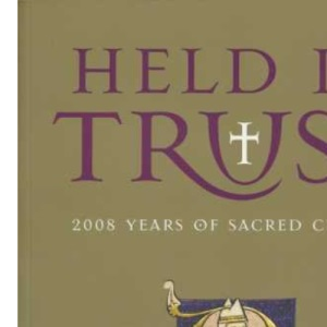Held in Trust: 2008 Years of Sacred Culture