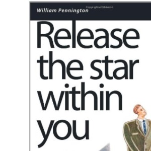 Release the Star within You: The Essential Guide to Achieving Your Dreams and Desires