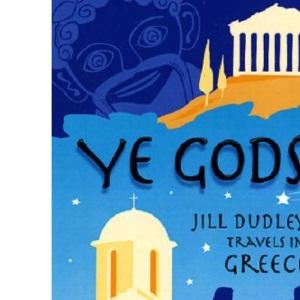 Ye Gods!: Travels in Greece