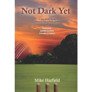 Not Dark Yet: A Very Funny Book About a Very Serious Game