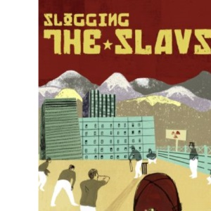 Slogging the Slavs: A Paranormal Cricket Tour from the Baltic to the Bosphorus