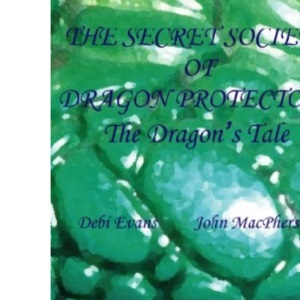 The Dragon's Tale (Secret Society of Dragon Protectors, Book 1)
