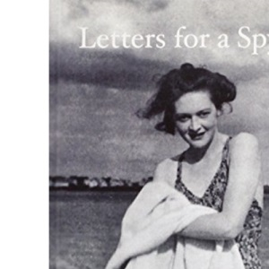 Letters for A Spy (Welbeck New Editions)
