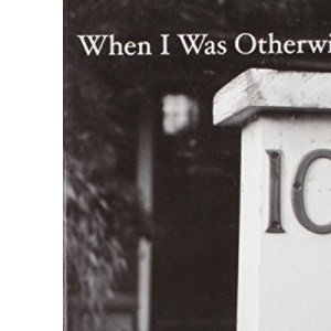 When I Was Otherwise (Welbeck Modern Classics)