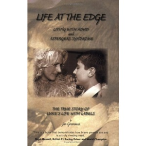 Life at the Edge: Living with ADHD and Aspergers Syndrome
