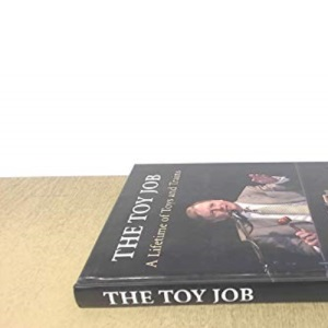 The Toy Job: A Lifetime of Toys and Trains