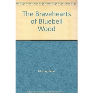 The Bravehearts of Bluebell Wood