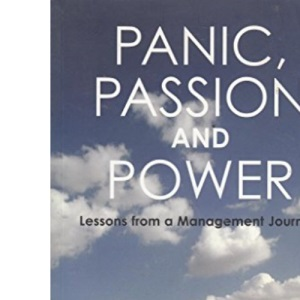Panic, Passion and Power: Lessons from a Management Journey