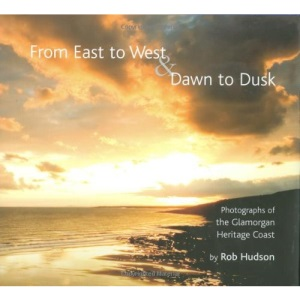 From East to West and Dawn to Dusk: Photographs of the Glamorgan Heritage Coast