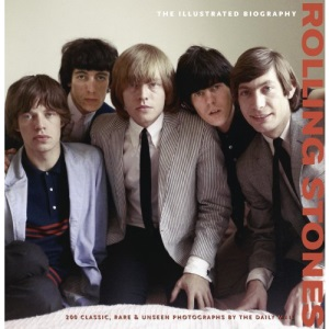 ILLUSTRATED BIOGRAPHY: ROLLING STONES: The Illustrated Biography (Classic Rare & Unseen)