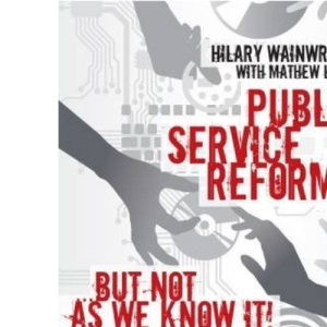 Public Service Reform ... but not as we know it