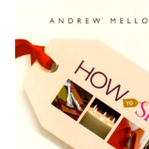 How to Shop: The Serious Guide for the Serious Shopper