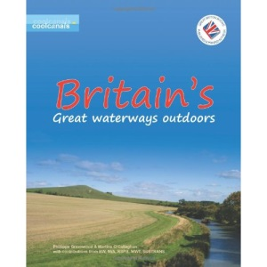 Britain's Great Waterways Outdoors (Cool Canals Guide)