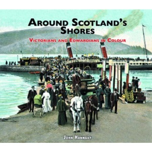 Around Scotland's Shores: Victorians and Edwardians in Colour