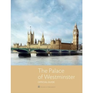 The Palace of Westminster: The Official Guide