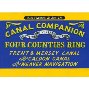 Pearson's Canal Companion - Four Counties Ring: Trent & Mersey Canal and Caldon Canal and Weaver Navigation (Revised edition 2020)