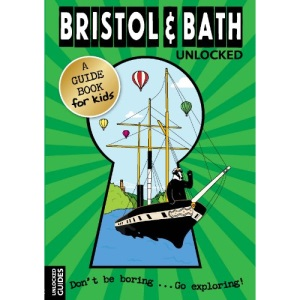Bristol and Bath Unlocked (Unlocked Guides)