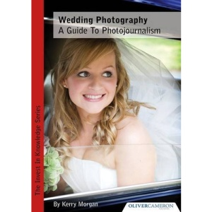 Wedding Photography - a Guide to Photojournalism (Invest in Knowledge)
