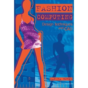Fashion Computing - Design Techniques and CAD (Fashion Design Series)