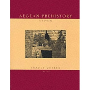 Aegean Prehistory: A Review (American journal of archaeology monographs)