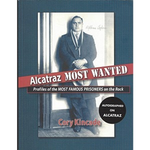 Alcatraz Most Wanted: Profiles of the Most Famous Prisoners on the Rock