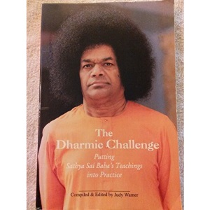 The Dharmic Challenge: Putting Sathya Sai Baba's Teachings into Practice