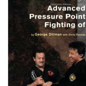 Advanced Pressure Point Fighting of Ryukyu Kempo