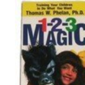 1-2-3 Magic: Training Your Children to Do What You Want!