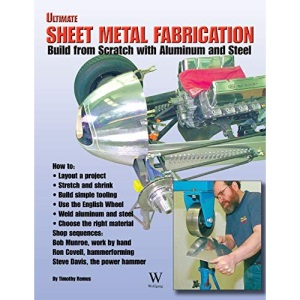 Ultimate Sheet Metal Fabrication: Build from Scratch with Aluminum & Steel