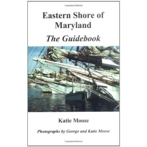 Eastern Shore of Maryland the Guidebook