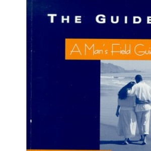 A Man's Field Guide to Dating