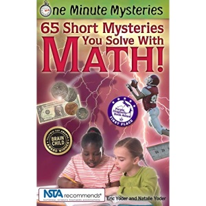 One Minute Mysteries: 65 Short Mysteries You Solve with Math! (One Minute Mysteries (Paperback))